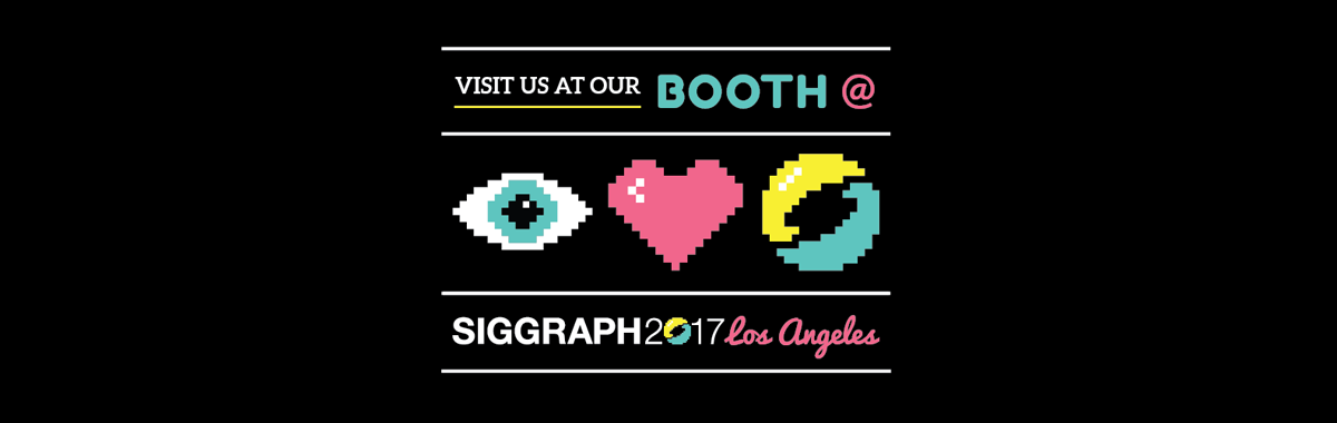 Join Us at SIGGRAPH 2017