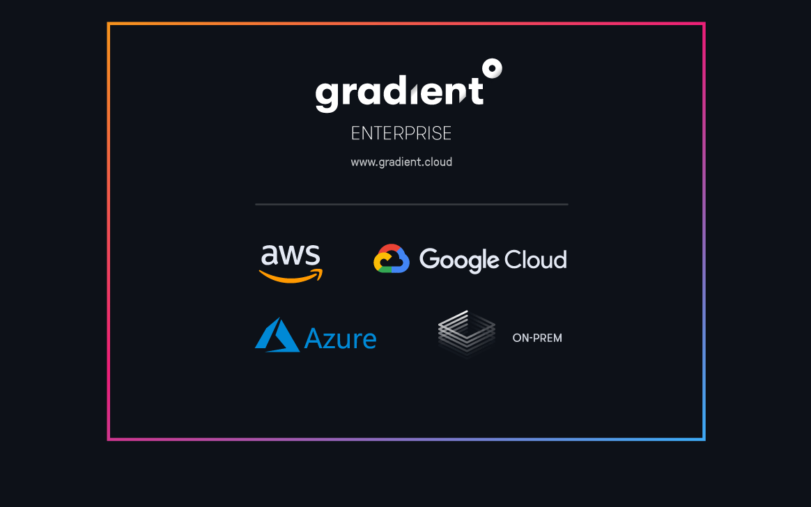Introducing the next iteration of Gradient: Run on-prem, in your cloud, or hybrid